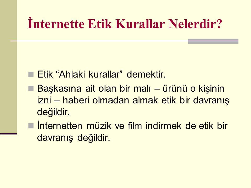 İnternette Etik Kurallar Nelerdir.