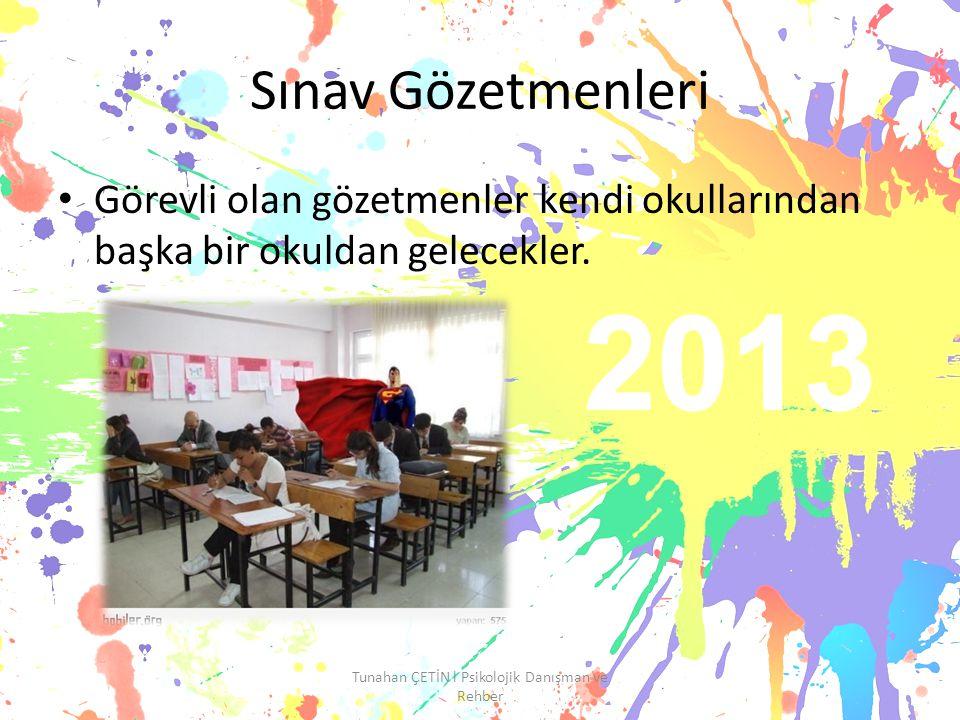 Sınav Gözetmenleri Görevli olan gözetmenler kendi okullarından başka bir okuldan gelecekler.