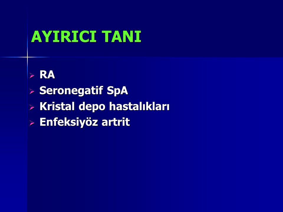 AYIRICI TANI  RA  Seronegatif SpA  Kristal depo hastalıkları  Enfeksiyöz artrit