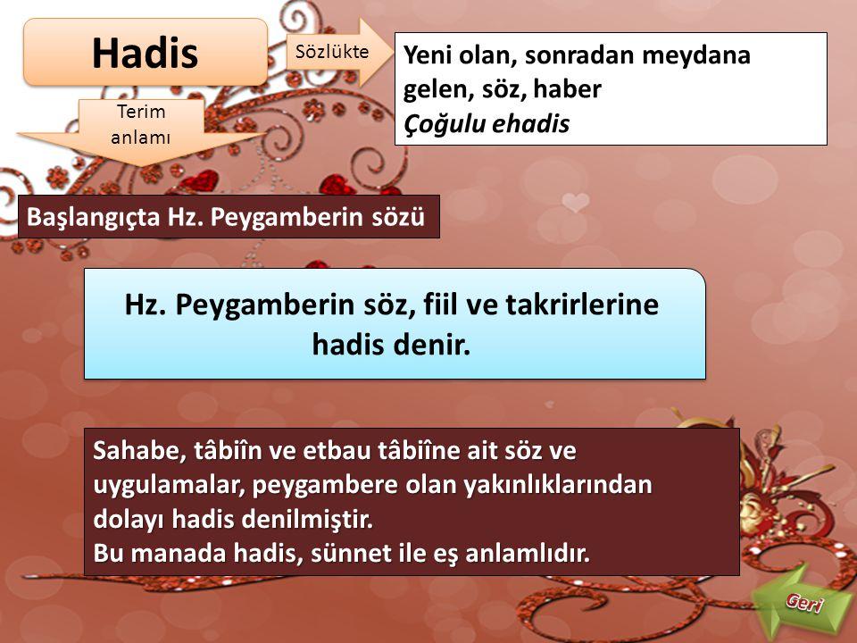 Hadis Sözlükte Yeni olan, sonradan meydana gelen, söz, haber Çoğulu ehadis Terim anlamı Başlangıçta Hz.