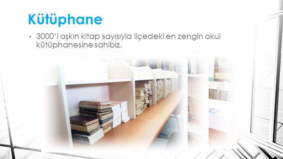 Kütüphane 3000'i aşkın kitap sayısıyla ilçedeki en zengin okul kütüphanesine sahibiz.