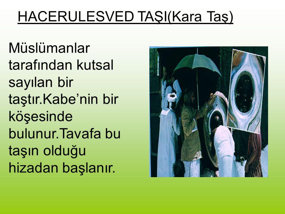 Müslümanlar tarafından kutsal sayılan bir taştır.Kabe'nin bir köşesinde bulunur.Tavafa bu taşın olduğu hizadan başlanır. HACERULESVED TAŞI(Kara Taş)