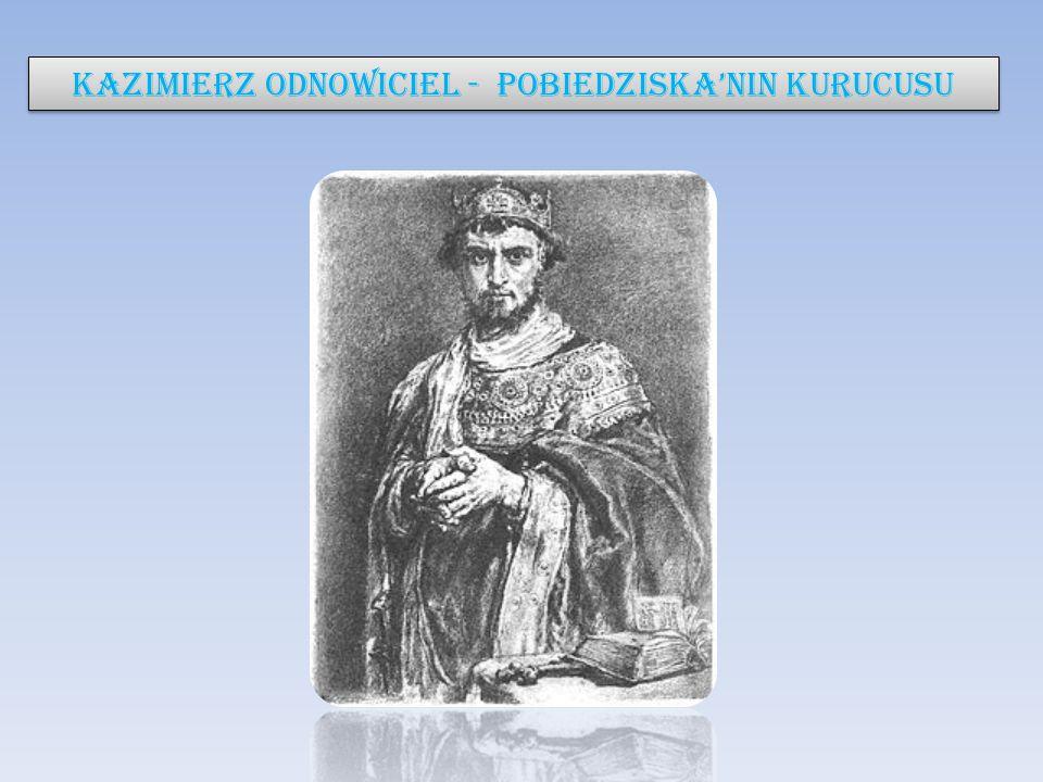 Kazimierz Odnowiciel - Pobiedziska'NIN KURUCUSU