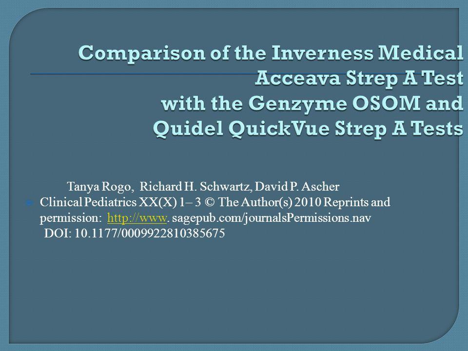  Üç CLIA ( Clinical Laboratory Improvement Amendments ) izinli testin beraber karşılaştırması nadir yapılmış çalışmalardandır  GAS için CLIA izinli hızlı antijen testlerinin her birinin sensivite ve spesifite testlerinde sonuçlar, Acceava, OSOM ve QuickVue testlerinde firmaların belirttiği sensivite ve spesifite oranlarının aynısı veya daha fazlasıydı(Tablo 3)