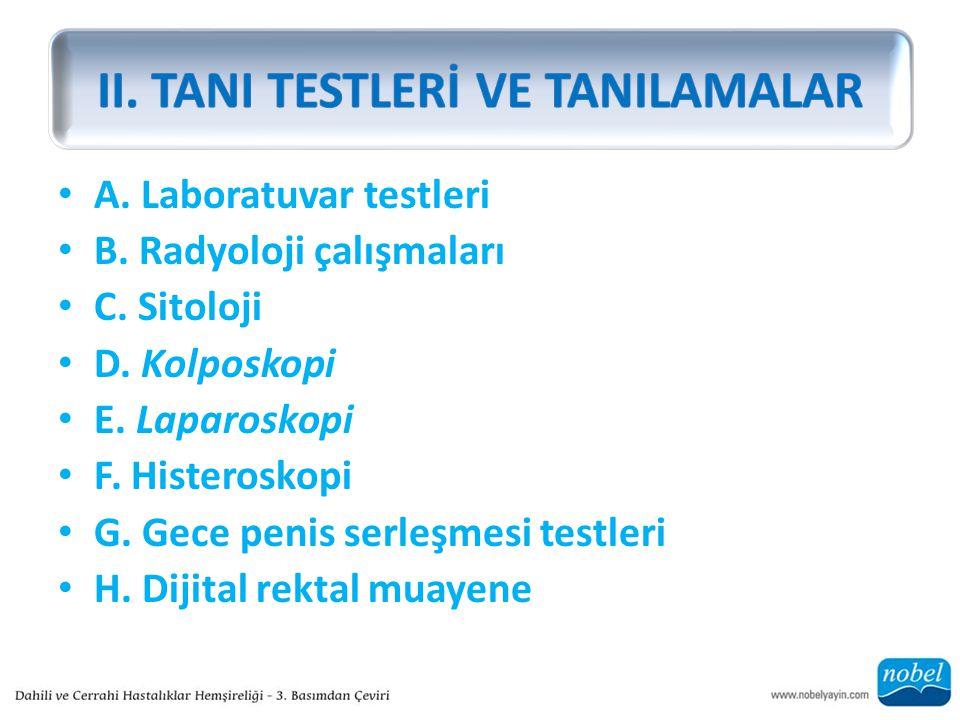 A. Laboratuvar testleri B. Radyoloji çalışmaları C.