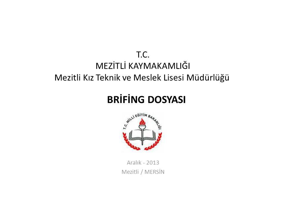 T.C. MEZİTLİ KAYMAKAMLIĞI Mezitli Kız Teknik ve Meslek Lisesi Müdürlüğü Aralık - 2013 Mezitli / MERSİN