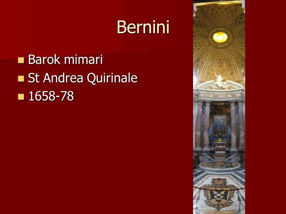 Bernini Barok mimari Barok mimari St Andrea Quirinale St Andrea Quirinale 1658-78 1658-78