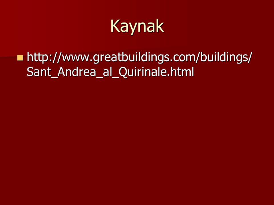 Kaynak http://www.greatbuildings.com/buildings/ Sant_Andrea_al_Quirinale.html http://www.greatbuildings.com/buildings/ Sant_Andrea_al_Quirinale.html