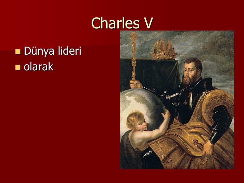 Charles V Dünya lideri Dünya lideri olarak olarak