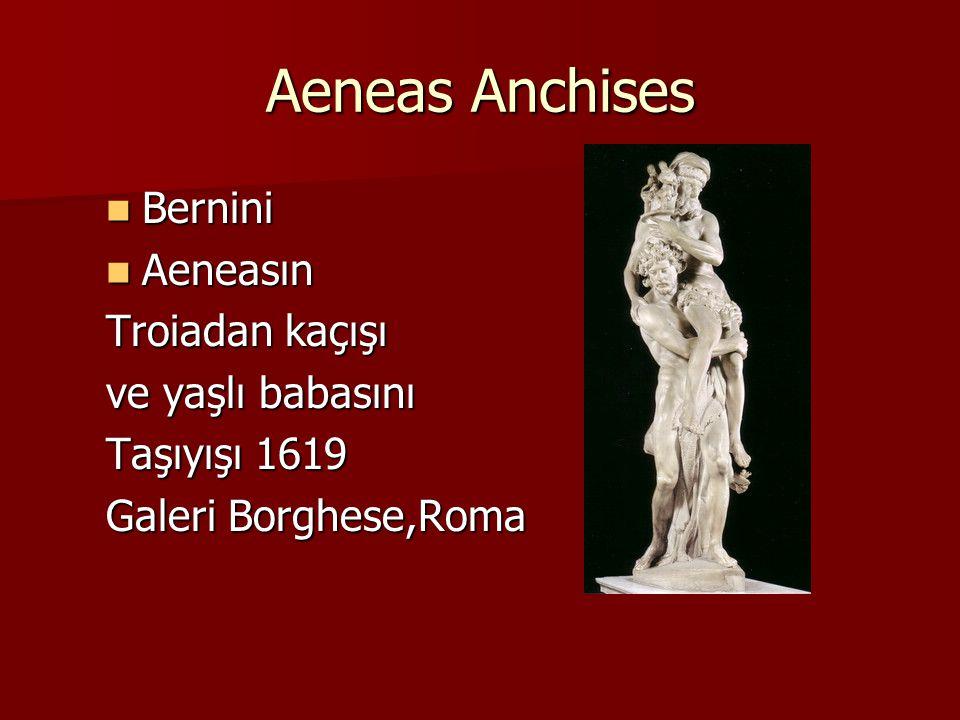 Aeneas Anchises Bernini Bernini Aeneasın Aeneasın Troiadan kaçışı ve yaşlı babasını Taşıyışı 1619 Galeri Borghese,Roma
