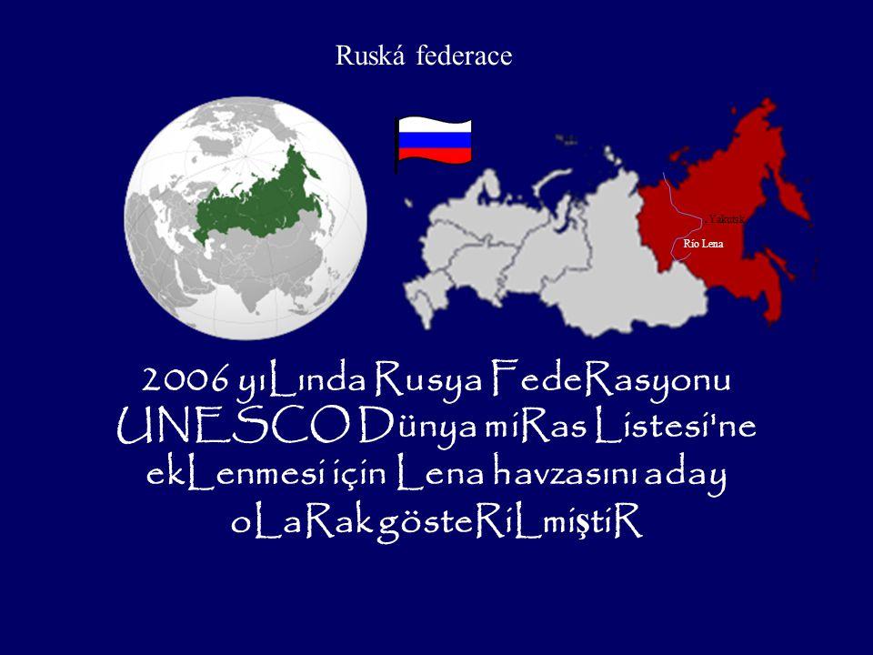 2006 yıLında Rusya FedeRasyonu UNESCO Dünya miRas Listesi ne ekLenmesi için Lena havzasını aday oLaRak gösteRiLmi ş tiR.
