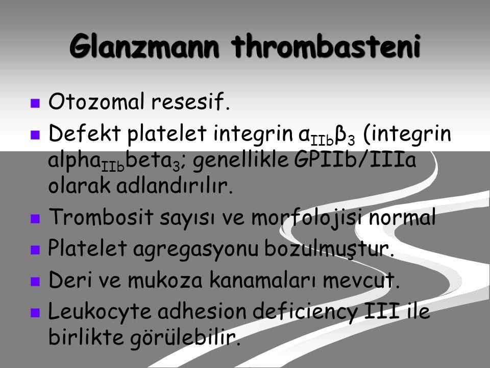 Glanzmann thrombasteni Otozomal resesif.
