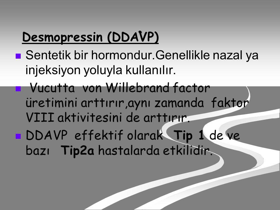 Desmopressin (DDAVP) Sentetik bir hormondur.Genellikle nazal ya injeksiyon yoluyla kullanılır.