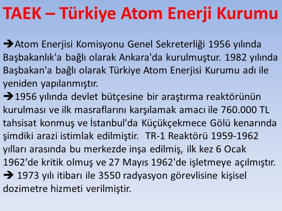  Atom Enerjisi Komisyonu Genel Sekreterliği 1956 yılında Başbakanlık a bağlı olarak Ankara da kurulmuştur.