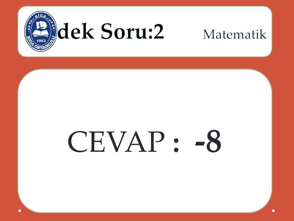 CEVAP : -8