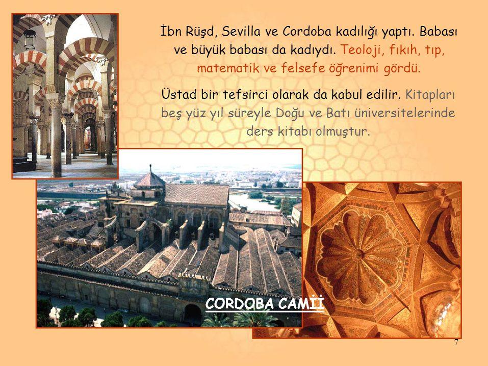 İbn Rüşd, Sevilla ve Cordoba kadılığı yaptı.Babası ve büyük babası da kadıydı.