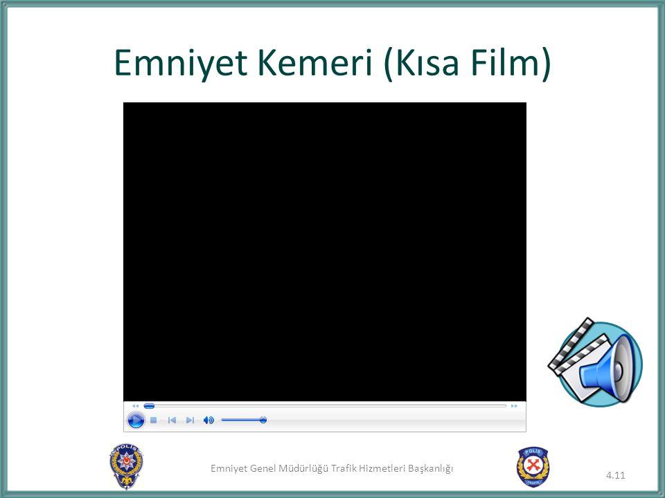 Emniyet Genel Müdürlüğü Trafik Hizmetleri Başkanlığı 4.11 Emniyet Kemeri (Kısa Film)