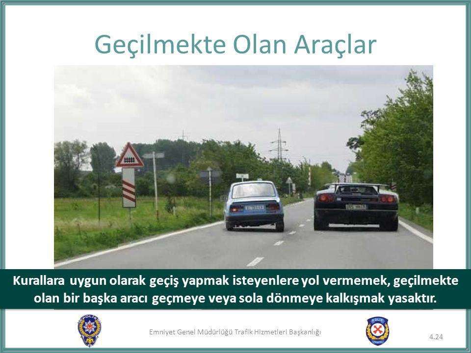 Emniyet Genel Müdürlüğü Trafik Hizmetleri Başkanlığı Geçilmekte Olan Araçlar Kurallara uygun olarak geçiş yapmak isteyenlere yol vermemek, geçilmekte