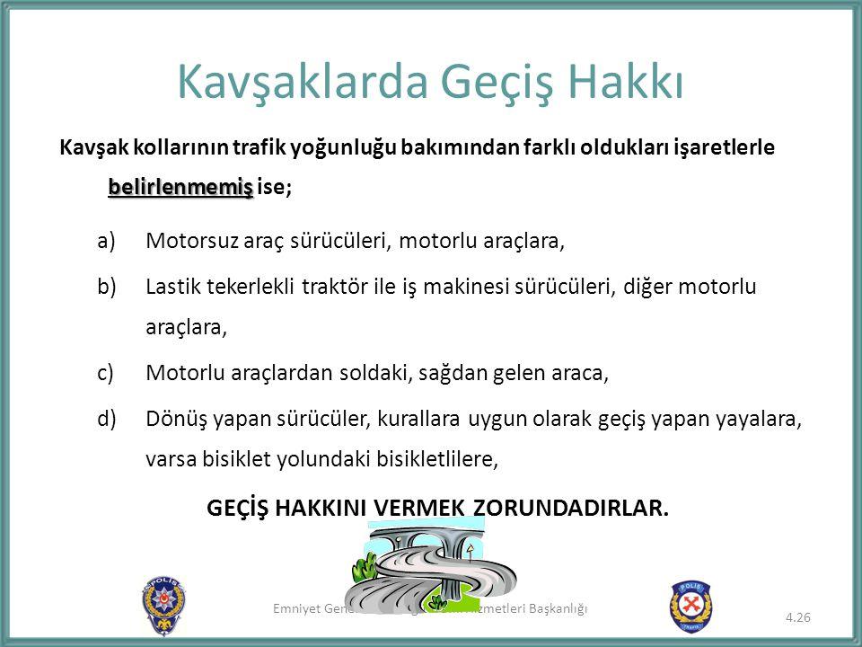 Emniyet Genel Müdürlüğü Trafik Hizmetleri Başkanlığı belirlenmemiş Kavşak kollarının trafik yoğunluğu bakımından farklı oldukları işaretlerle belirlen
