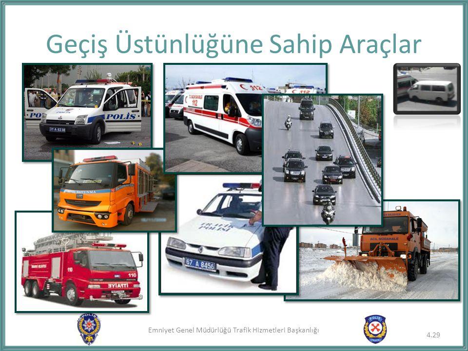 Emniyet Genel Müdürlüğü Trafik Hizmetleri Başkanlığı Geçiş Üstünlüğüne Sahip Araçlar 4.29