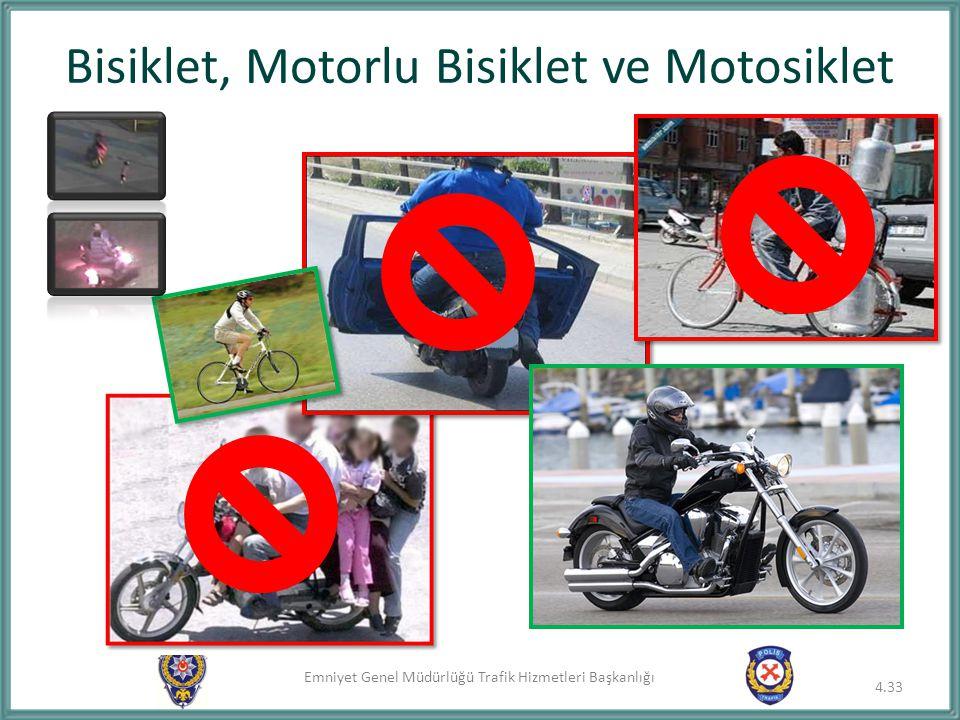 Emniyet Genel Müdürlüğü Trafik Hizmetleri Başkanlığı Bisiklet, Motorlu Bisiklet ve Motosiklet 4.33