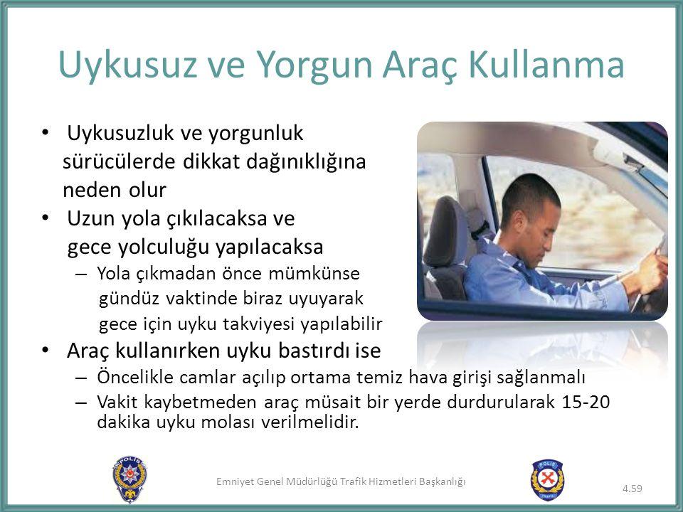 Emniyet Genel Müdürlüğü Trafik Hizmetleri Başkanlığı Uykusuzluk ve yorgunluk sürücülerde dikkat dağınıklığına neden olur Uzun yola çıkılacaksa ve gece