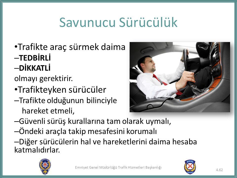 Emniyet Genel Müdürlüğü Trafik Hizmetleri Başkanlığı Trafikte araç sürmek daima – TEDBİRLİ – DİKKATLİ olmayı gerektirir. Trafikteyken sürücüler – Traf