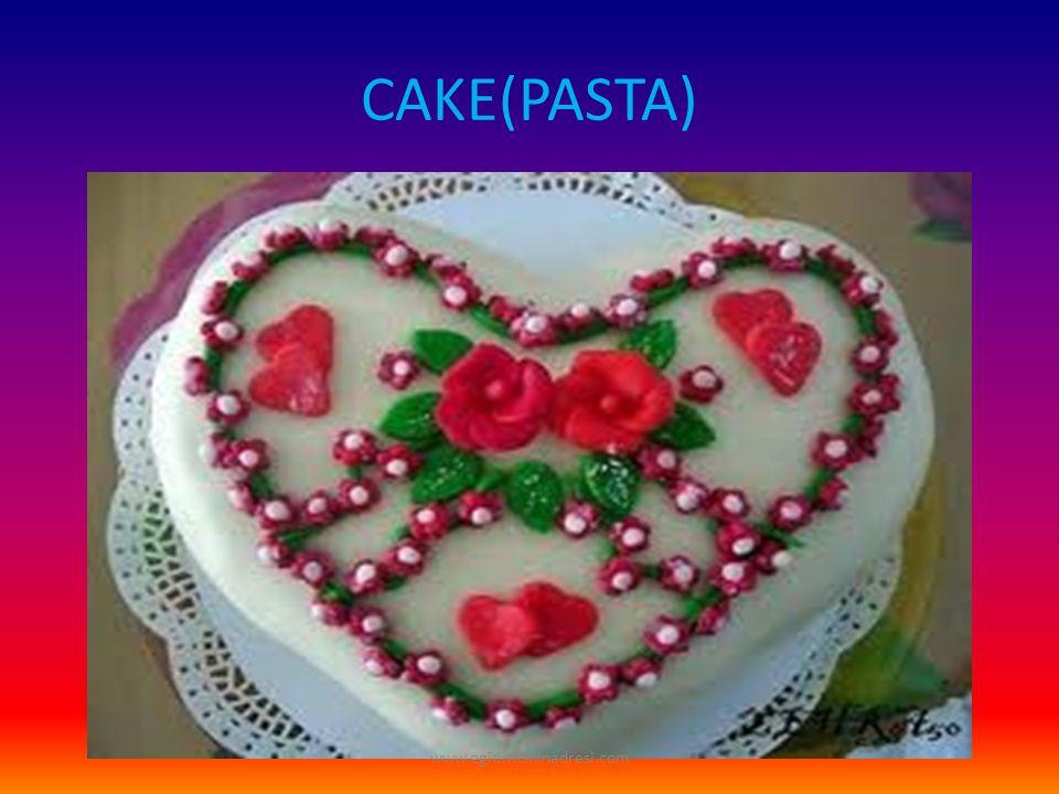 CAKE(PASTA) www.egitimcininadresi.com