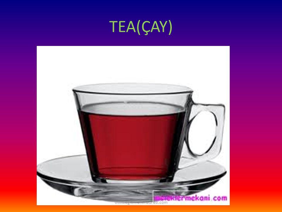 TEA(ÇAY) www.egitimcininadresi.com