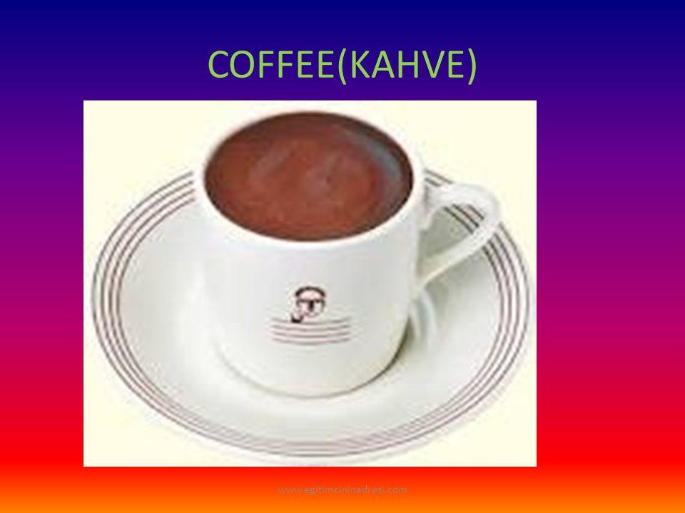 COFFEE(KAHVE) www.egitimcininadresi.com