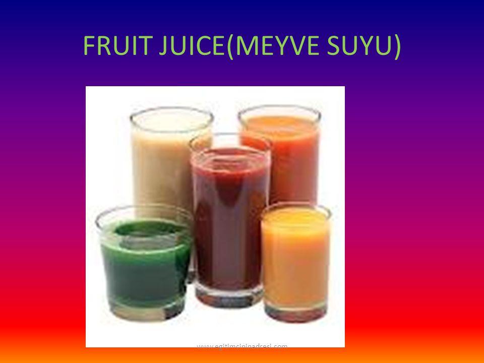 FRUIT JUICE(MEYVE SUYU) www.egitimcininadresi.com