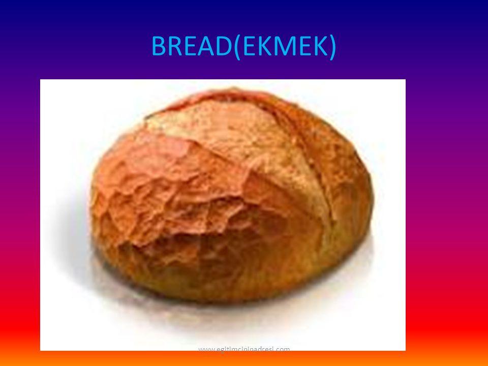 BREAD(EKMEK) www.egitimcininadresi.com