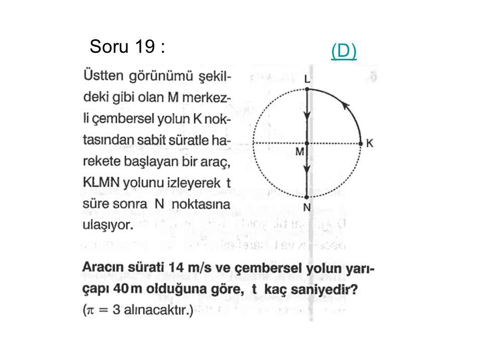 Soru 19 : (D)