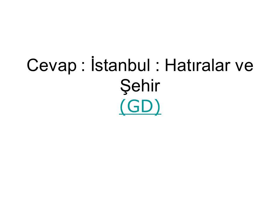 Cevap : İstanbul : Hatıralar ve Şehir (GD) (GD)