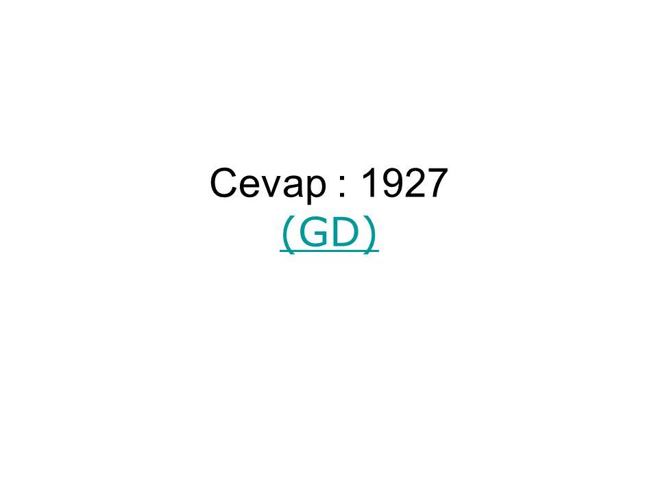 Cevap : 1927 (GD) (GD)