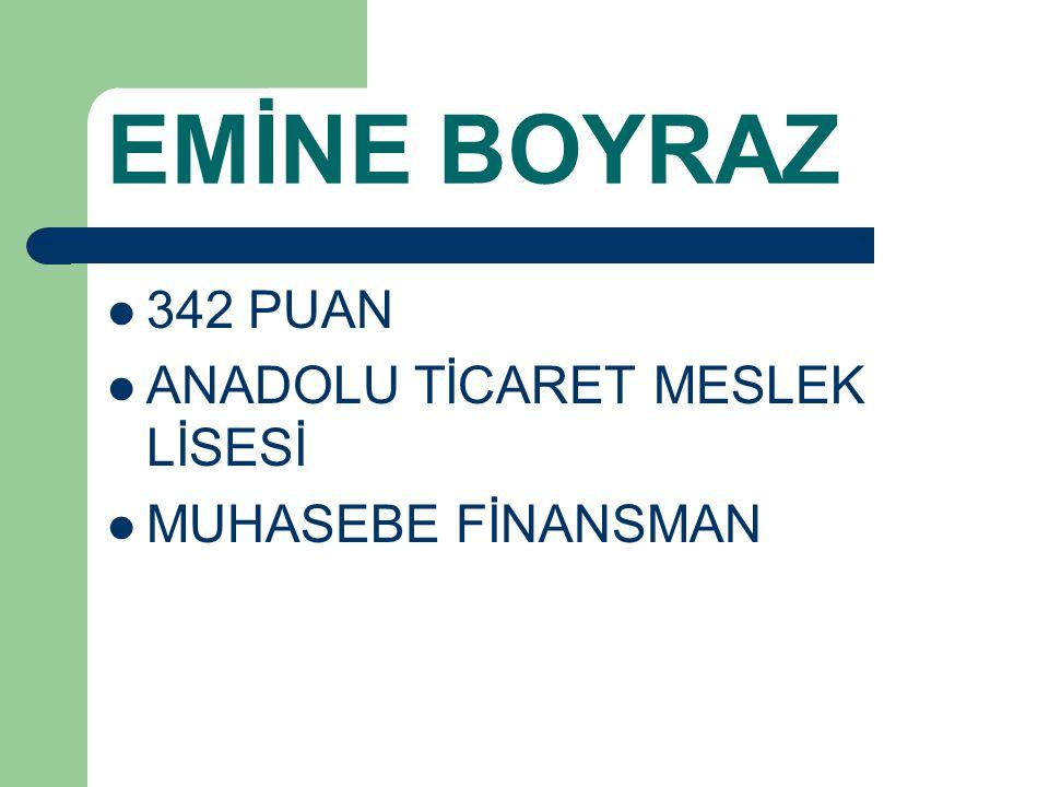 EMİNE BOYRAZ 342 PUAN ANADOLU TİCARET MESLEK LİSESİ MUHASEBE FİNANSMAN