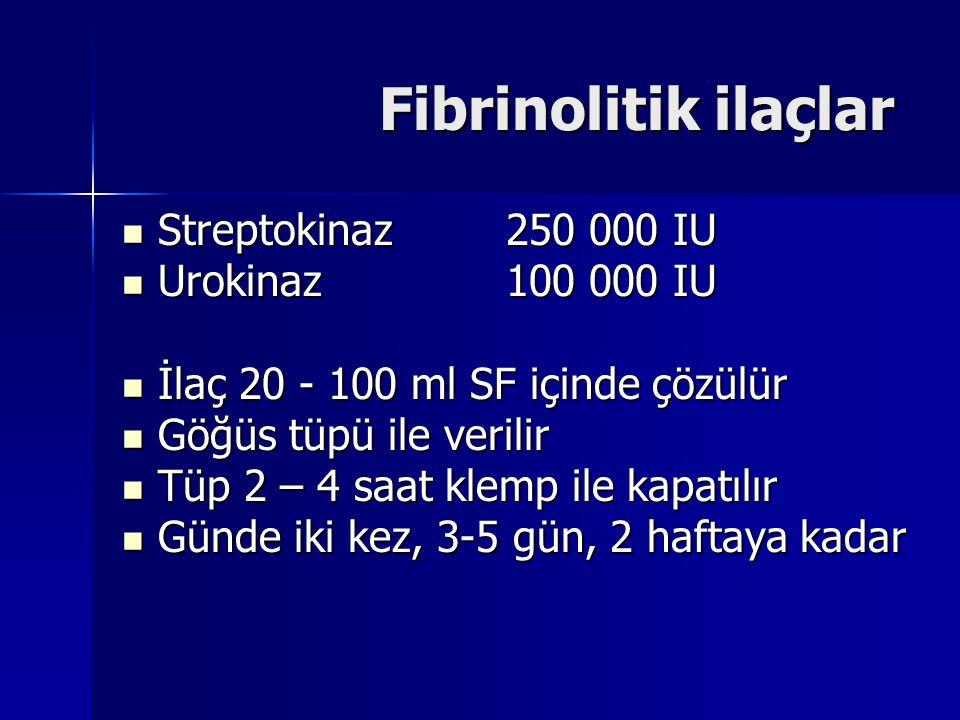 Fibrinolitik ilaçlar Streptokinaz250 000 IU Streptokinaz250 000 IU Urokinaz100 000 IU Urokinaz100 000 IU İlaç 20 - 100 ml SF içinde çözülür İlaç 20 -