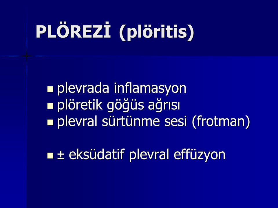 Komplike parapnömonik effüzyon Bulanık görünümde Bulanık görünümde pH < 7.20 pH < 7.20 LDH > 1000 IU/L LDH > 1000 IU/L Glükoz < 35 mg/dl Glükoz < 35 mg/dl Nötrofil yoğun (> 10 000 /mm3) Nötrofil yoğun (> 10 000 /mm3) Gram yayma pozitif olabilir Gram yayma pozitif olabilir Kültürler pozitif olabilir Kültürler pozitif olabilir