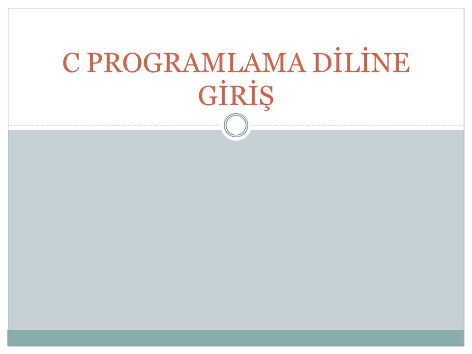 Format karakterleri Format KarakterleriAnlamı dTamsayılar için (onluk sistemde) iTamsayılar için (onluk, sekizlik ve onaltılık sistemde) lxUzun tamsayıları onaltılık (hex) sistemde ldUzun tamsayılar için (onluk sistemde) oTamsayılar için (sekizlik sistemde) xTamsayılar için (onaltılık (hex) sistemde) XTamsayılar için (onaltılık (hex) sistemde büyük harfle) uİşaretsiz tamsayılar için cChar tipinde değişkenler (karakterler) için sMetin (string) fFloat değişkenler için E, eDouble ve float türlerini üstel gösterimde yazmak için lfDouble değişkenler için