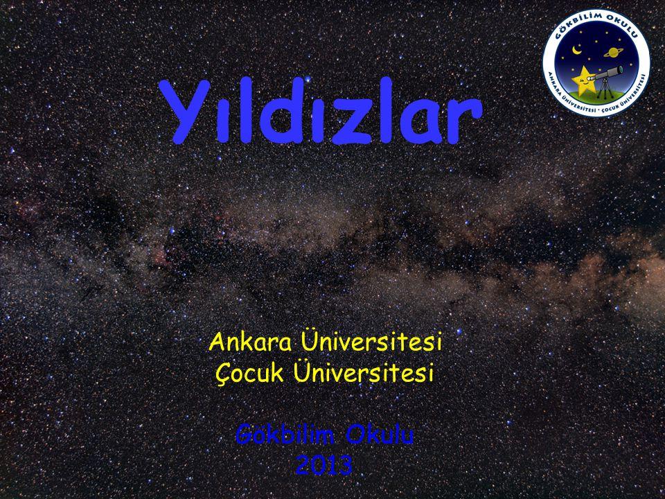 Yıldızlar Ankara Üniversitesi Çocuk Üniversitesi Gökbilim Okulu 2013