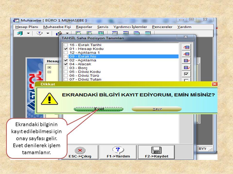 Ekrandaki bilginin kayıt edilebilmesi için onay sayfası gelir. Evet denilerek işlem tamamlanır.