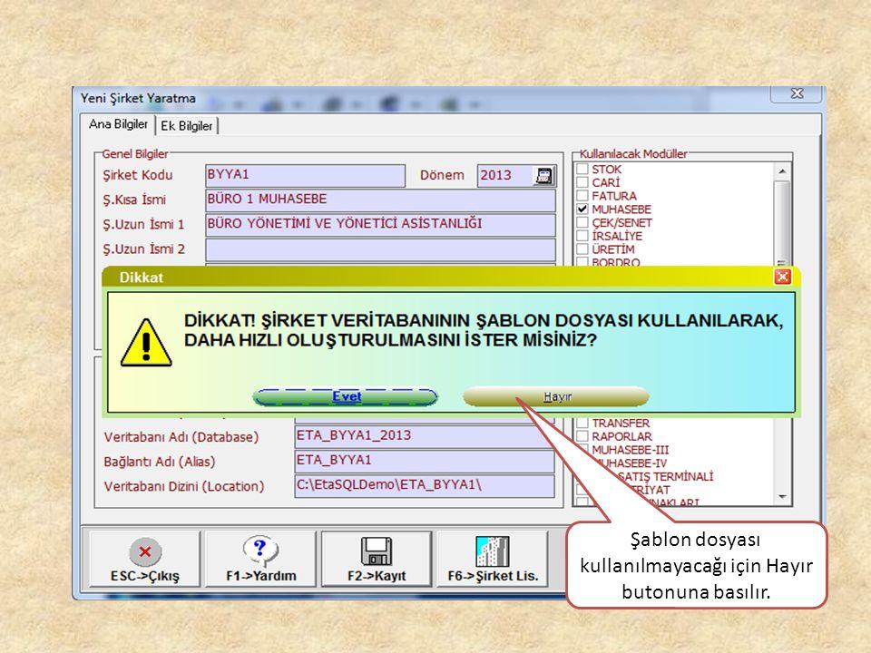 Şablon dosyası kullanılmayacağı için Hayır butonuna basılır.