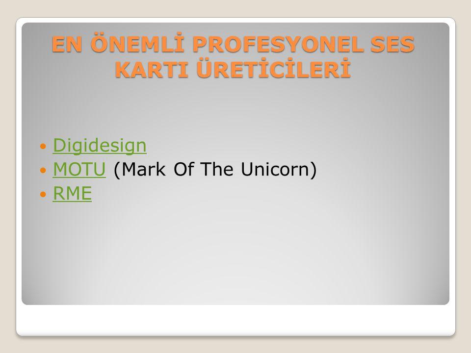 EN ÖNEMLİ PROFESYONEL SES KARTI ÜRETİCİLERİ Digidesign MOTU (Mark Of The Unicorn) MOTU RME
