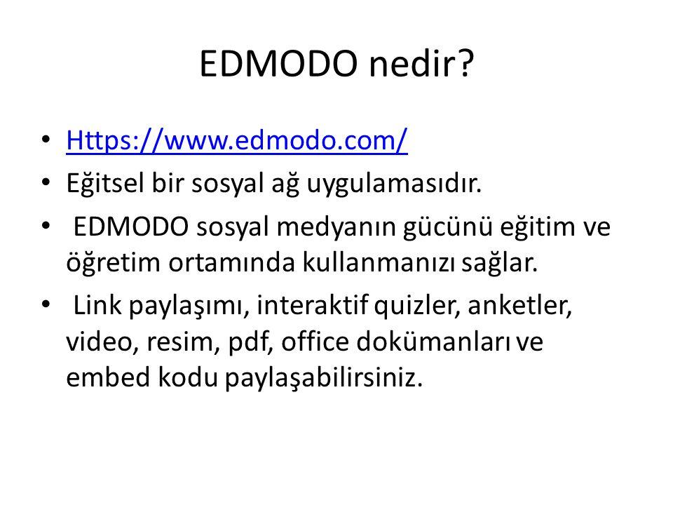 EDMODO nedir. Https://www.edmodo.com/ Eğitsel bir sosyal ağ uygulamasıdır.