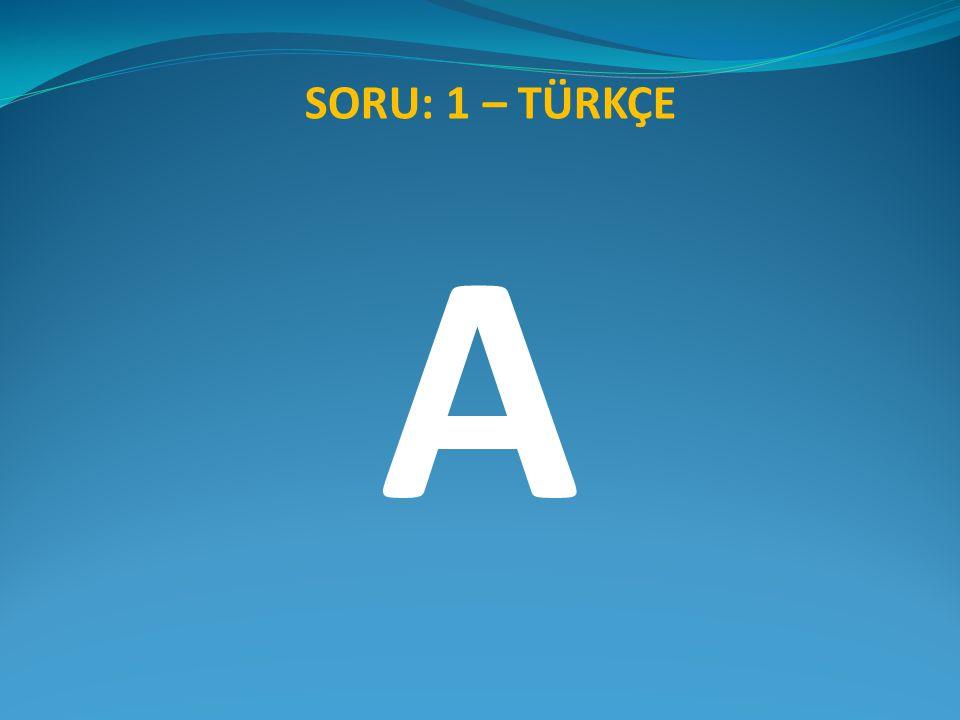 SORU: 2 – TÜRKÇE Aşağıdaki cümlelerden hangisinde ayrı yazılması gereken -de bitişik yazılmıştır.