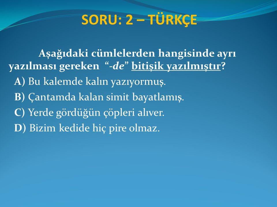 SORU: 1 – GENEL KÜLTÜR Türkiye'nin En Büyük Gölü Hangisidir.