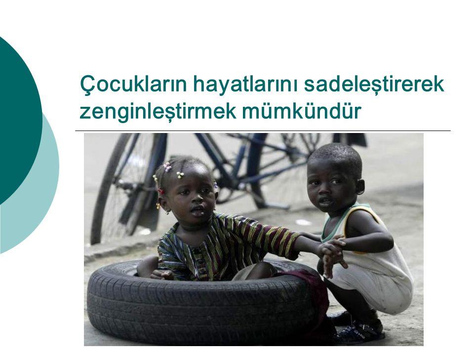 Çocukların hayatlarını sadeleştirerek zenginleştirmek mümkündür