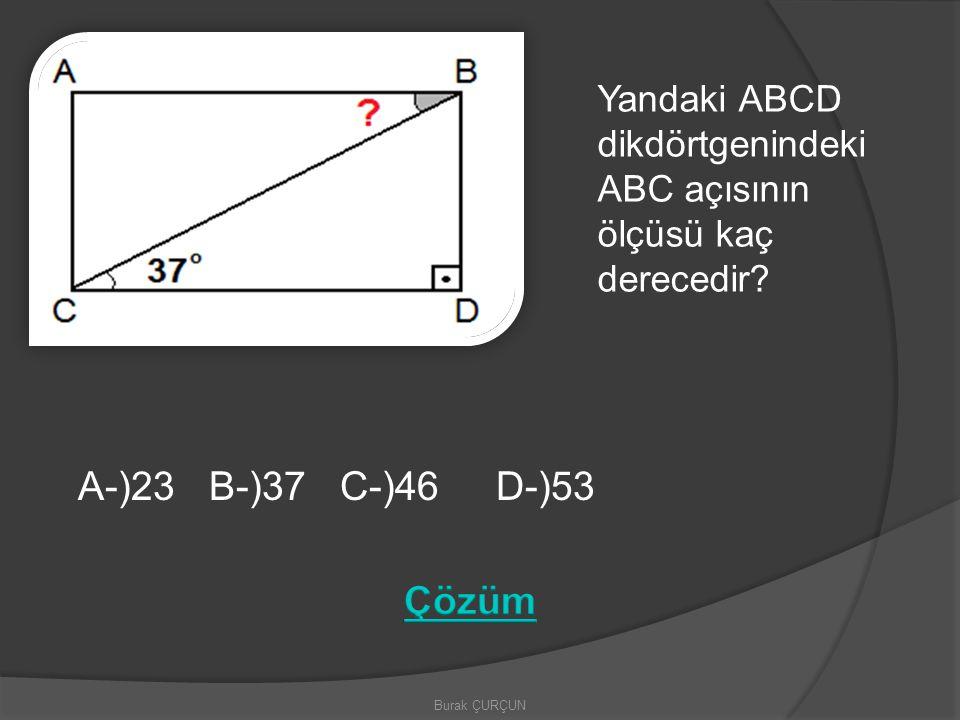 Burak ÇURÇUN Yandaki ABCD dikdörtgenindeki ABC açısının ölçüsü kaç derecedir?