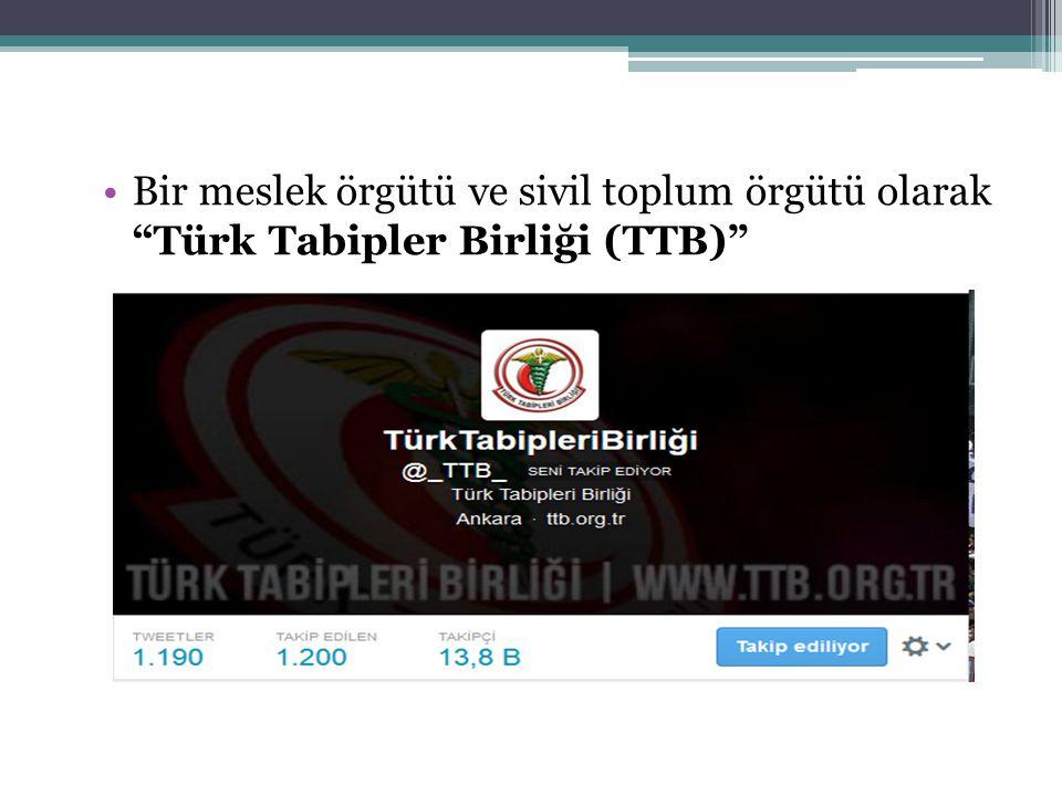 """Bir meslek örgütü ve sivil toplum örgütü olarak """"Türk Tabipler Birliği (TTB)"""""""