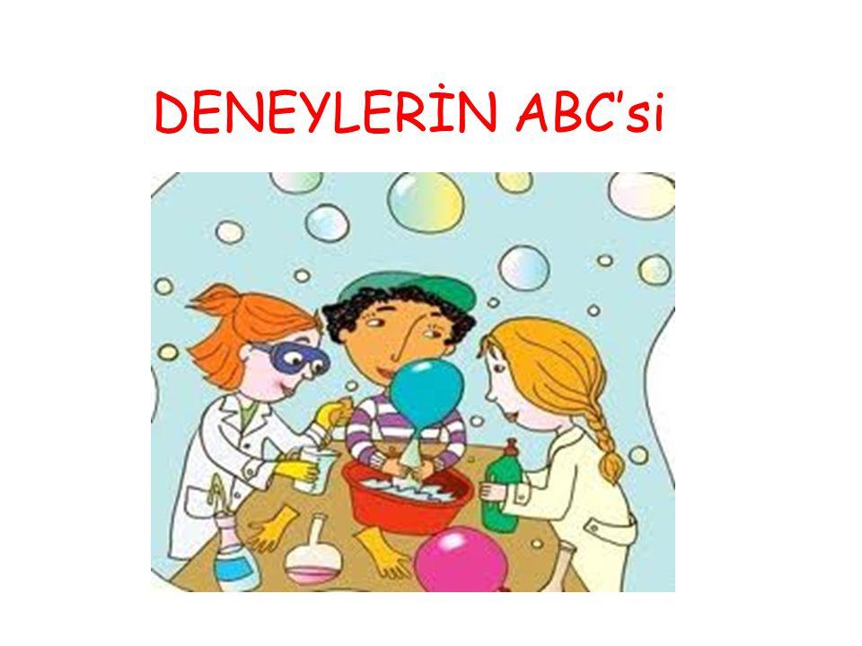 DENEYLERİN ABC'si